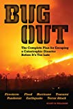 Bug Out: The Complete Plan for Escaping a Catastrophic Disaster Before It's Too Late by Scott B. Williams