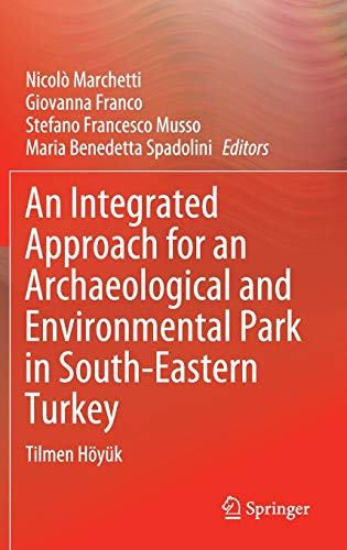 An Integrated Approach for an Archaeological and Environmental Park in South-Eastern Turkey: Tilmen Höyük