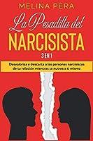 La Pesadilla del Narcisista [3 EN 1]: Desvaloriza y descarta a las personas narcisistas de tu relación mientras te nutres a ti mismo [The Narcissist's Nightmare, Spanish Edition]