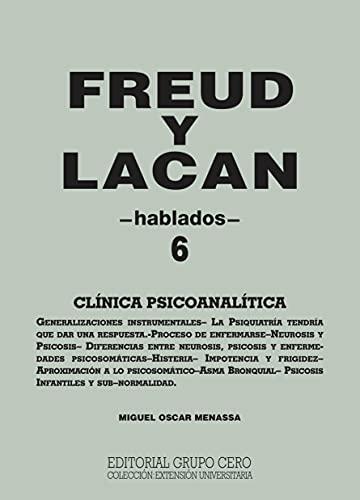 FREUD Y LACAN : clínica psicoanalítica 6 hablados (Psicologia, Psicoanalisis I nº 8) (Spanish Edition)