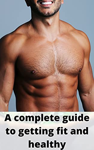 Couverture du livre A complete guide to getting fit and healthy