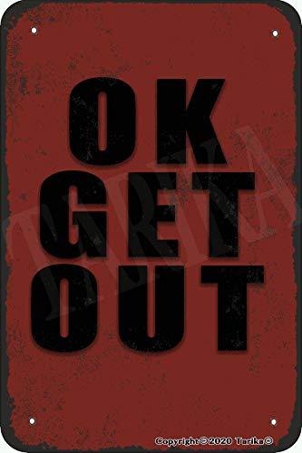 Tarika Ok Get Out - Letrero para decoración de pared (20 x 30 cm), diseño vintage