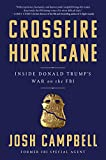 Image of Crossfire Hurricane: Inside Donald Trump's War on Justice and the FBI