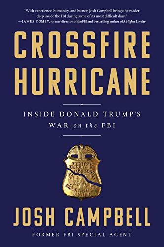 Crossfire Hurricane: Inside Donald Trump's War on the FBI (English Edition)