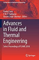 Advances in Fluid and Thermal Engineering: Select Proceedings of FLAME 2018 (Lecture Notes in Mechanical Engineering)