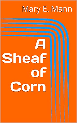A Sheaf of Corn (English Edition)