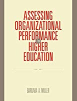 Assessing Organizational Performance in Higher Education (Research Methods for the Social Sciences)
