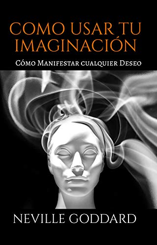 COMO USAR TU IMAGINACION: (Spanish Edition)