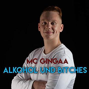 Alkohol und Bitches
