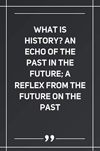 What Is History? An Echo Of The Past In The Future; A Reflex From The Future On The Past: Wide Ruled Lined Paper Notebook | Gradient Color - 6 x 9 Inches (Soft Glossy Cover)