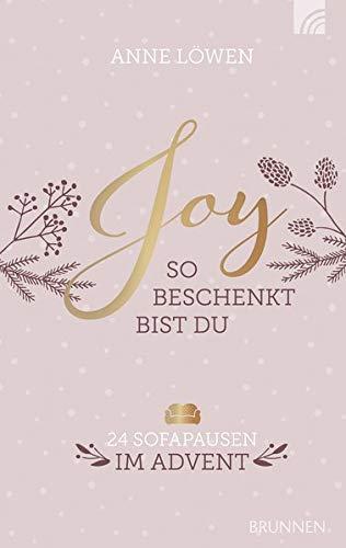 JOY So beschenkt bist du: 24 Sofapausen im Advent