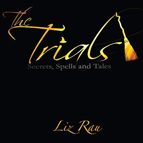 The Trials: Secrets, Spells and Tales audiobook cover art