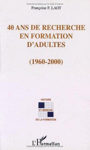 40 ans de recherche en formation d'adultes (1960-2000) PDF Books