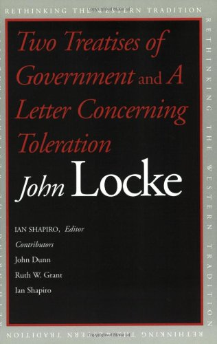 Two Treatises of Government and A Letter Concerning Toleration (Rethinking the Western Tradition)
