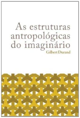 As estruturas antropológicas do imaginário