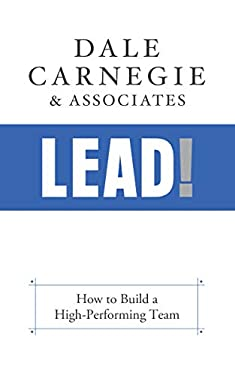 Lead!: How to Build a High-Performing Team