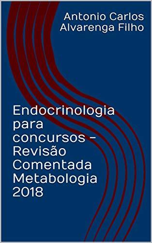 Endocrinologia para concursos - Revisão Comentada Metabologia 2018