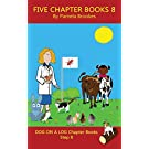 Five Chapter Books 8: Systematic Decodable Books Help Anyone, including Folks with Dyslexia, Learn to Read with Phonics (DOG ON A LOG Chapter Book Collection)
