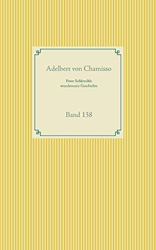 Peter Schlemihls wundersame Geschichte: Band 138 (Taschenbuch-Literatur-Klassiker)