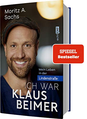 Ich war Klaus Beimer: Mein Leben in der Lindenstraße