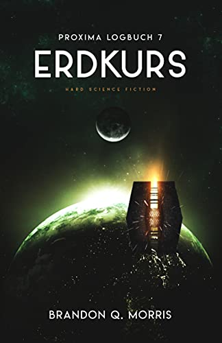 Proxima-Logbuch 7: Erdkurs: Hard Science Fiction (Proxima-Logbücher)