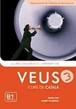 Veus/Curs De Catala: Llibre D'Exercicis I Gramatica 3 (Catalan Edition)