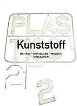 Kunststoff 2: Material - Herstellung - Produkte