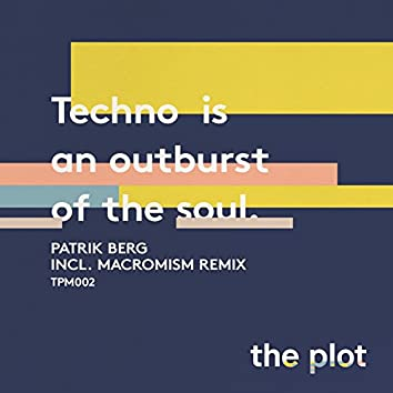 Techno Is An Outburst Of The Soul