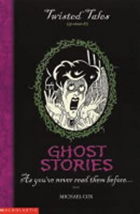 Ghost Stories (Twisted Tales) by Michael Cox (Illustrated, 20 Aug 2004) Paperback