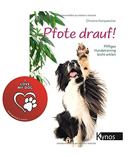Kynos Pfote Drauf!: Pfiffiges Hundetraining leicht erklärt + Hunde-Sticker