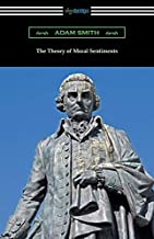 The Theory of Moral Sentiments: (with an Introduction by Herbert W. Schneider)