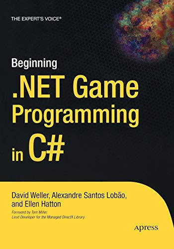 Beginning .NET Game Programming in C# (Books for Professionals by Professionals the Expert\'s Voice)
