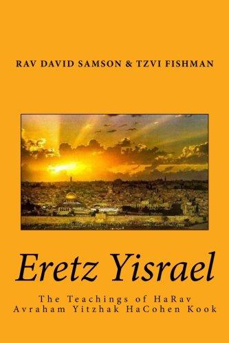 Eretz Yisrael: The Teachings of HaRav Avraham Yitzhak HaCohen Kook