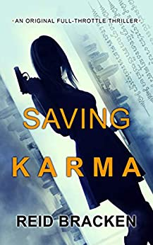 Saving Karma: A full-throttle thriller throughout Asia by [Reid Bracken]