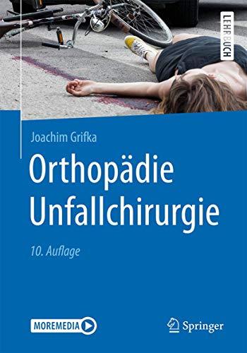 Orthopädie Unfallchirurgie (German Edition)