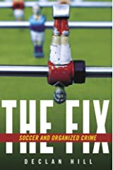 The Fix: Soccer and Organized Crime Hardcover