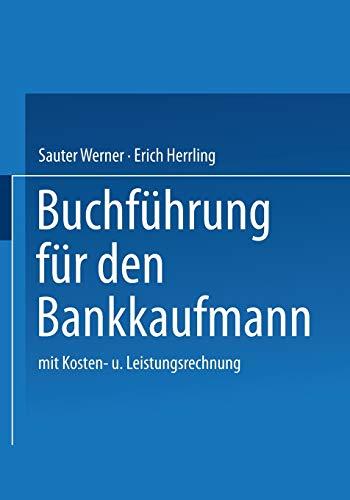 Buchführung für den Bankkaufmann: mit Kosten- und Leistungsrechnung