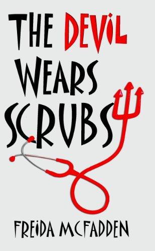 The Devil Wears Scrubs: A Short Comedic Novel (Dr. Jane McGill Book 1)