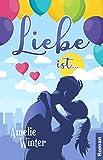 Liebe ist ...: Romantische Komödie