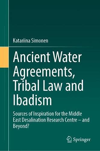Ancient Water Agreements, Tribal Law and Ibadism: Sources of Inspiration for the Middle East Desalination Research Centre – and Beyond?