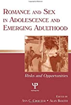Romance and Sex in Adolescence and Emerging Adulthood (Penn State University Family Issues Symposia Series)