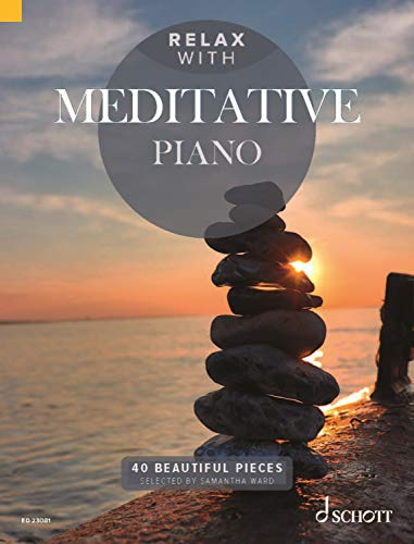 Relax with Meditative Piano: 40 Beautiful Pieces (English Edition)