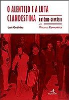 O Alentejo e a Luta Clandestina (Portuguese Edition)