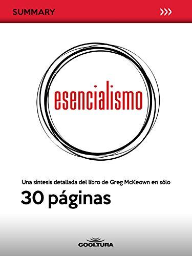 Esencialismo: Una síntesis detallada del libro de Greg McKeown en sólo 30 páginas (Summary nº 2)
