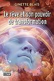 Le rêve et son pouvoir de transformation