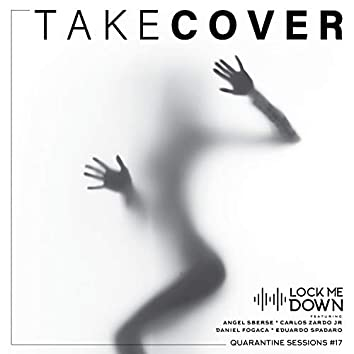 Take Cover (Quarantine Sessions #17)