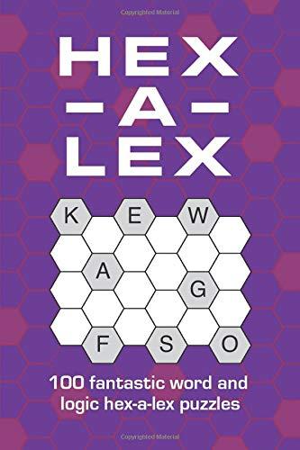 Hex-a-lex: 100 fantastic word and logic hex-a-lex puzzles