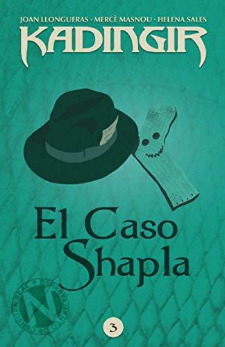 El Caso Shapla: Volume 3 (Kadingir)