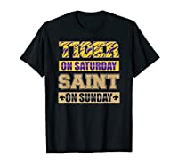 Tiger on Saturday Saint on Sunday NOLA Football Season T-Shirt