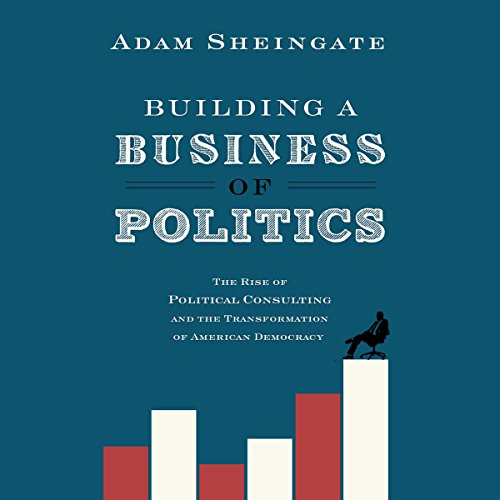 Building a Business of Politics audiobook cover art